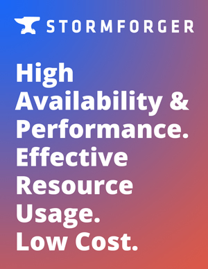 High Availability & Performance. Effective Resource Usage. Low Cost.